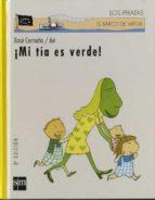 mi tia es verde-xose cermeño-9788434867666