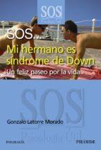 sos mi hermano es sindrome de down gonzalo latorre 9788436827866