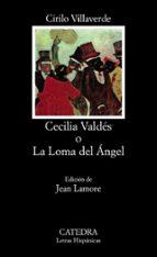 cecilia valdes o la loma del angel cirilo villaverde 9788437610566