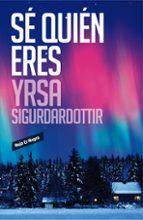 sé quién eres-yrsa sigurdardottir-9788439729266