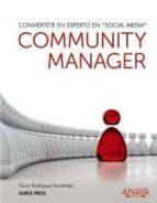 community manager: conviertete en experto en social media-oscar rodriguez fernandez-9788441529366