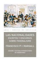 las nacionalidades: escritos y discursos sobre federalismo francisco pi i margall 9788446030966