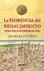 la florencia del renacimiento por cinco florines al dia-charles fitzroy-9788446039266