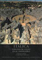 italica: espacios de culto en el anfiteatro j. beltran fortes 9788447208166