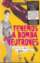 tenemos la bomba de neutrones: la historia nunca contada del punk de los angeles.-marc spitz-9788461361366