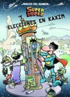 magos del humor superlopez nº 143: elecciones en kaxim-9788466646666