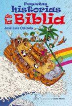 pequeñas historias de la biblia-jose luis olaizola sarria-9788467029666