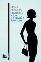 maribel y la extraña familia-miguel mihura-9788467034066