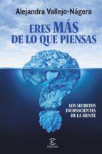 eres más de lo que piensas (ebook)-alejandra vallejo-nagera-9788467044966