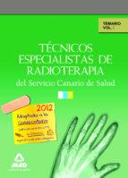 TECNICOS ESPECIALISTAS DE RADIOTERAPIA DEL SERVICIO CANARIO DE SA LUD. TEMARIO. VOLUMEN I