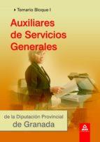 AUXILIARES DE SERVICIOS GENERALES DE LA DIPUTACION DE GRANADA. TE MARIO. BLOQUE I