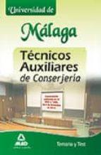 TECNICOS AUXILIARES DE CONSERJERIA DE LA UNIVERSIDAD DE MALAGA. T EMARIO Y TEST
