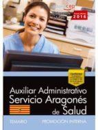 AUXILIAR ADMINISTRATIVO DEL SERVICIO ARAGONÉS DE SALUD. SALUD (PROMOCIÓN INTERNA). TEMARIO