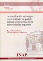 la planificacion estrategica como metodo de gestion publica: expe riencias en la administracion española benito ramos ramos 9788470889066