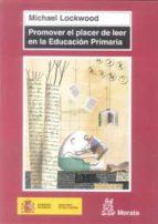 promover el placer de leer en la educacion primaria-michael lockwood-9788471126566