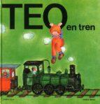 teo en tren (19ª ed.) violeta denou juan capdevila 9788471762566
