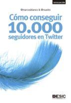 como conseguir 10000 seguidores en twitter marcos garcia blanco 9788473563666