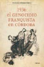 1936: genocidio franquista en cordoba francisco moreno gomez 9788474236866