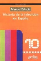 historia de la television en españa-manuel palacio-9788474328066
