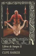 libros de sangre ii (vol. iv, v, vi) clive barker 9788477028666