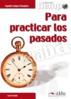tiempo para practicas los pasados (español lengua extranjera) laszlo sandor 9788477115366