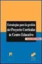 estrategias para la gestion del proyecto curricular de centro edu cativo joaquin gairin sallan 9788477385066