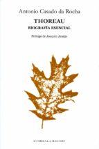 thoreau: biografia esencial-antonio casado da rocha-9788477742166