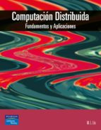 computacion distribuida: fundamentos y aplicaciones-ml liu-9788478290666
