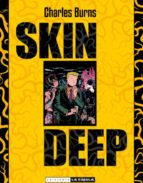 skin deep-charles burns-9788478336166