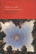 vision en azul: estudios de mistica europea-alois maria haas-9788478444366