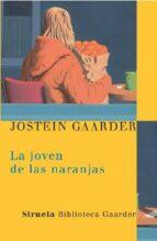 la joven de las naranjas-jostein gaarder-9788478448166