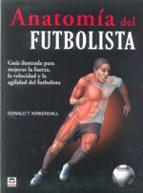 anatomia del futbolista-donald t. kirkendall-9788479029166