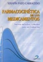 farmacocinetica de los medicamentos: nuevos metodos y criterios p ara su evaluacion-serafin pazo carracedo-9788479784966