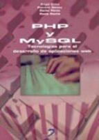 php y mysql: tecnologias para el desarrollo de aplicaciones web-angel cobo ortega-patricia gomez garcia-daniel perez fernandez-9788479787066
