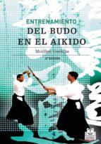 entrenamiento del budo en aikido morihei ueshiba 9788480194266