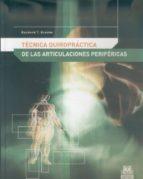 tecnica quiropractica de las articulaciones perifericas raymond t, broome 9788480198066