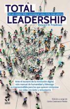 total leadership stewart d. friedman 9788481989366