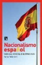 nacionalismo español: esencias, memoria e instituciones-carlos taibo-9788483193266