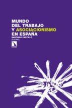 mundo del trabajo y asociacionismo en españa-santiago castillo-9788483198766