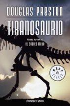 tiranosaurio douglas preston 9788483463666