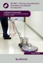 (i.b.d.)tecnicas y procedimientos de limpieza con utilizacion de maquinaria. sscm0108 - limpieza de superficies y              mobiliario en edificios y locales-9788483646366