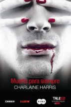 muerto para siempre (true blood 13)-charlaine harris-9788483655566