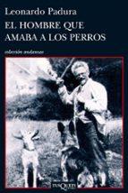 el hombre que amaba a los perros-leonardo padura-9788483831366