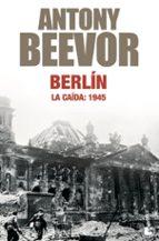 berlin: la caida: 1945-antony beevor-9788484327066