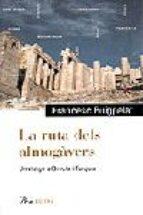 la ruta dels almogavers: un viatge a grecia i turquia-francesc puigpelat-9788484372066