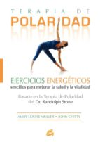 terapia de polaridad: ejercicios energeticos-mary louise muller-john chitty-9788484451266
