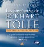 las enseñanzas de eckhart tolle: guia practica para el dia a dia (incluye cd con meditaciones)-marina borruso-9788484452966
