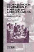 globalizacion, educacion y pobreza en america latina : hacia una nueva agenda politica xavier bonal 9788487072666