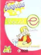 proyecto burbujas, vocal e (educacion infantil de 3 a 6 años) 9788489886766