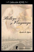 BELLEZA Y VENGANZA (ROSA BLANCA 2) (EBOOK)